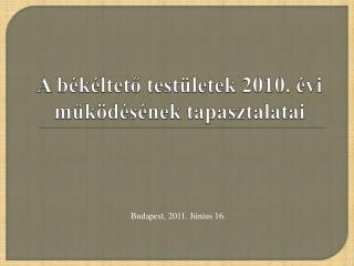 A békéltető testületek 2010. évi  működésének tapasztalatai