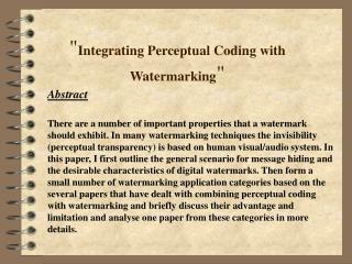 """ Integrating Perceptual Coding with Watermarking """