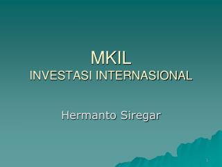 MKIL INVESTASI INTERNASIONAL