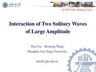 Interaction of Two Solitary Waves of Large Amplitude
