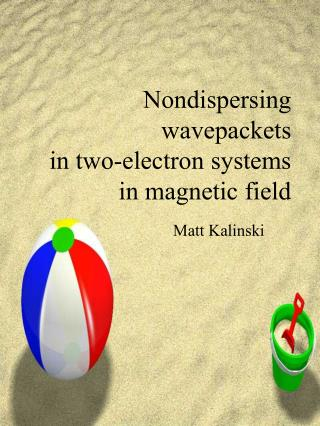 Nondispersing wavepackets in two-electron systems in magnetic field