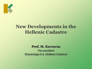 New Developments in the Hellenic Cadastre