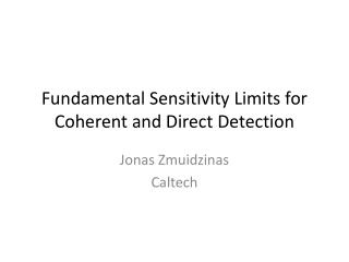Fundamental Sensitivity Limits for Coherent and Direct Detection