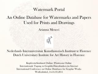 Watermark Portal An Online Database for Watermarks and Papers Used for Prints and Drawings