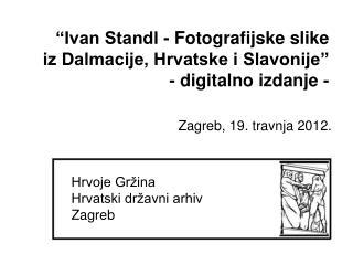 Hrvoje Gržina Hrvatski državni arhiv Zagreb