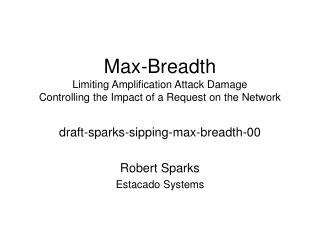 draft-sparks-sipping-max-breadth-00 Robert Sparks Estacado Systems