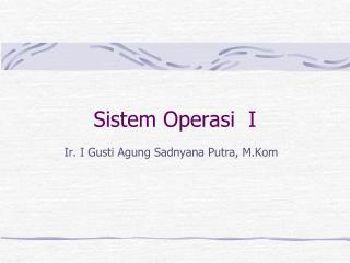 Sistem Operasi  I
