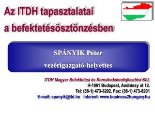 ITDH Magyar Befektetési és Kereskedelemfejlesztési Kht. H-1061 Budapest, Andr á ssy  út  12 .