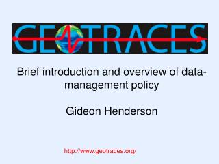 Brief introduction and overview of data-management policy Gideon Henderson