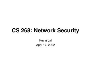 CS 268: Network Security