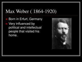 Max Weber ( 1864-1920)