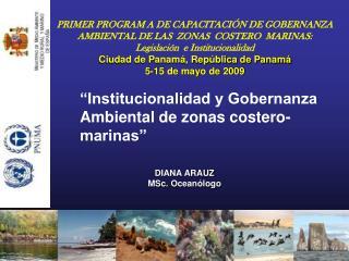 PRIMER PROGRAM A DE CAPACITACI N DE GOBERNANZA AMBIENTAL DE LAS  ZONAS  COSTERO  MARINAS: Legislaci n  e Institucionalid