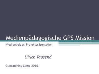 Medienpädagogische GPS Mission
