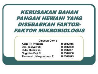 KERUSAKAN BAHAN PANGAN HEWANI YANG DISEBABKAN FAKTOR-FAKTOR MIKROBIOLOGIS