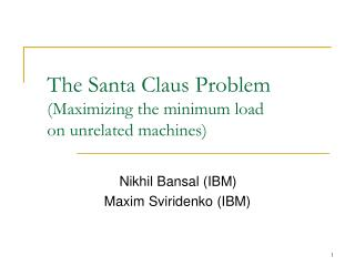 The Santa Claus Problem (Maximizing the minimum load  on unrelated machines)