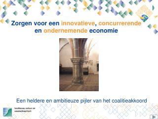 Zorgen voor een  innovatieve ,  concurrerende  en  ondernemende economie