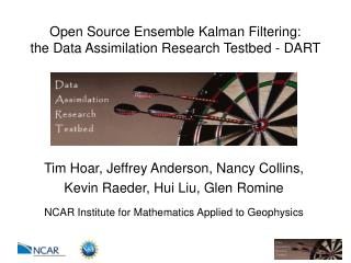 Open Source Ensemble Kalman Filtering: the Data Assimilation Research Testbed - DART