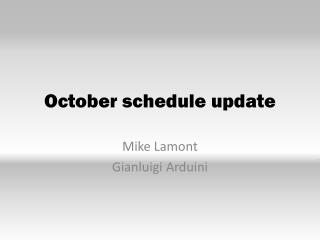 October schedule update