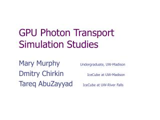 GPU Photon Transport Simulation Studies