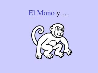 El Mono  y …