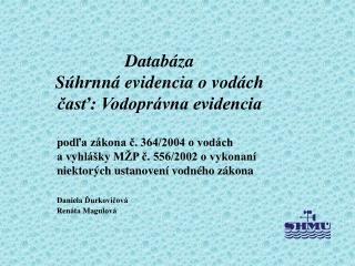 Databáza Súhrnná evidencia o vodách  časť: Vodoprávna evidencia