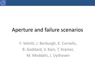 Aperture and failure scenarios