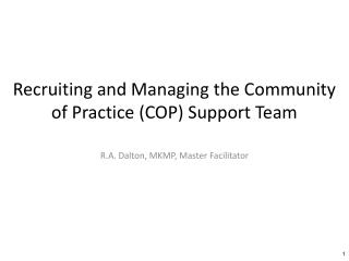 Recruiting and Managing the Community of Practice (COP) Support Team