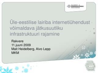 Üle-eestilise lairiba internetiühendust võimaldava jätkusuutliku infrastruktuuri rajamine