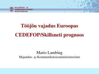 Tööjõu vajadus Euroopas CEDEFOP/Skillsneti prognoos