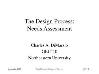 The Design Process:  Needs Assessment