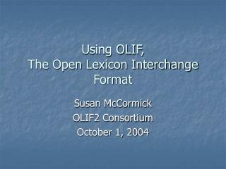 Using OLIF, The Open Lexicon Interchange Format