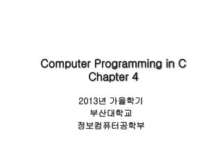 Computer Programming in C Chapter 4