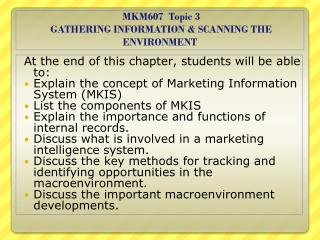 MKM607  Topic  3   GATHERING INFORMATION & SCANNING THE ENVIRONMENT