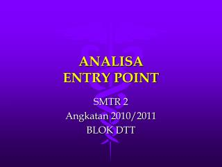 ANALISA  ENTRY POINT