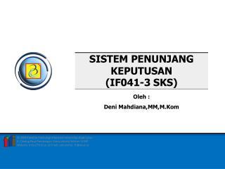 SISTEM PENUNJANG KEPUTUSAN (IF041-3 SKS)