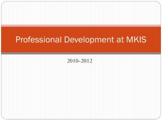 Professional Development at MKIS