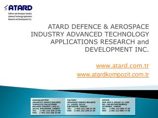 ATARD DEFENCE & AEROSPACE INDUSTRY ADVANCED TECHNOLOGY APPLICATIONS RESEARCH and DEVELOPMENT INC.