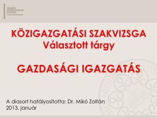 A diasort hatályosította: Dr. Mikó Zoltán 2013 . január