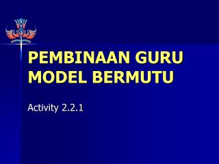 PEMBINAAN GURU  MODEL BERMUTU
