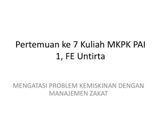 Pertemuan ke  7  Kuliah  MKPK PAI 1, FE  Untirta