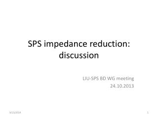 SPS impedance reduction: discussion