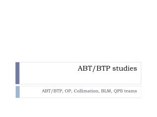 ABT/BTP studies