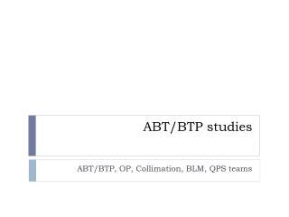 ABT/BTP studies