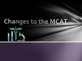 Changes to the MCAT