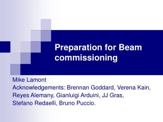 Preparation for Beam commissioning