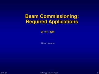 Beam Commissioning: Required Applications