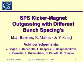 SPS Kicker-Magnet  Outgassing with Different Bunch Spacing's