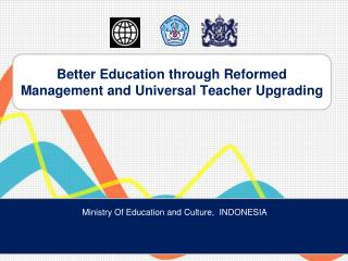 Better Education through Reformed Management and Universal Teacher Upgrading