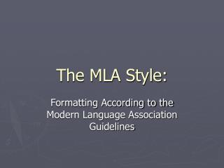 The MLA Style: