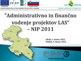 """"""" Administrativno in finančno vodenje projektov LAS""""  – NIP 2011"""